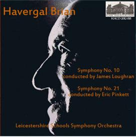 havergal brian: symphony no. 10/symphony no. 21 - leicestershire schools so