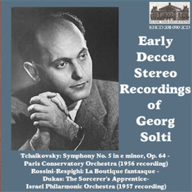 Early Decca Stereo Recordings of Georg Solti: Tchaikovsky: Symphony No. 5  - Paris Conservatory Orchestra (1956 recording); Rossini-Respighi: La Boutique fantasque; Dukas: The Sorcerer's Apprentice - Israel Philharmonic Orchestra (1957) | Music | Classical
