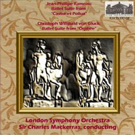 rameau: castor et pollux  - ballet suite; gluck: orphée - ballet suite - london symphony orchestra/sir charles mackerras