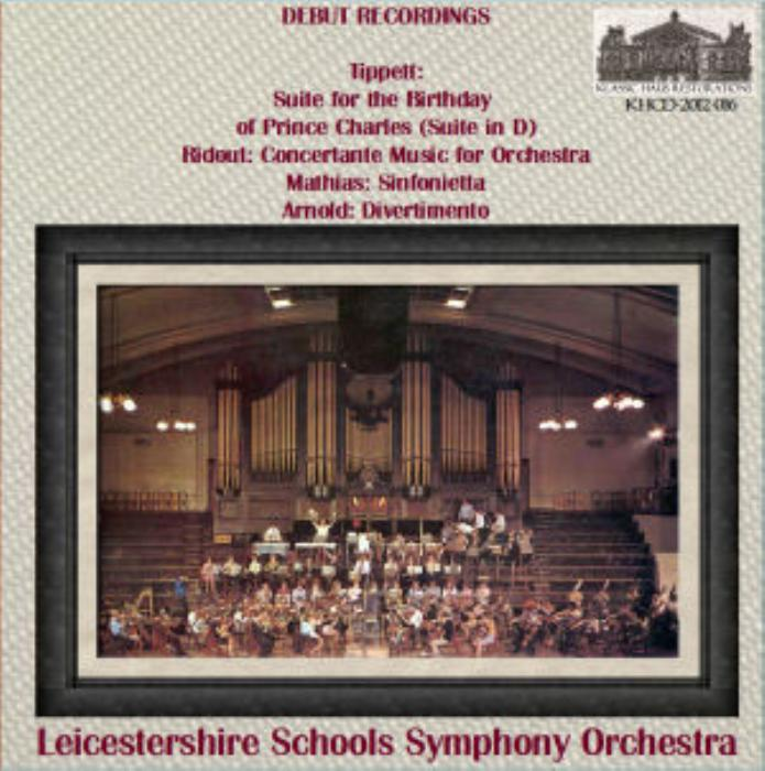 First Additional product image for - Debut Recordings (1967) of British Orchestral Music - Tippett: Suite for the Birthday of Prince Charles (Suite in D); Ridout: Concertante Music for Orchestra; Mathias: Sinfonietta; Arnold: Divertimento - Leicestershire Schools Symphony Orchestra