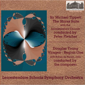 tippett: the shires suite - leicestershire schools symphony orchestra with the leicestershire chorale/peter fletcher, conductor; douglas young: virages - region one - with rohan de saram, cello - leicestershire schools symphony orchestra/douglas young,