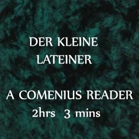 der kleine lateiner - a comenian reader - 2hrs 3 mins