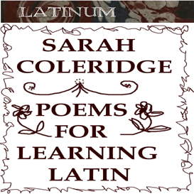 coleridge - pretty lessons in verse for learning latin vocabulary - 56minutes