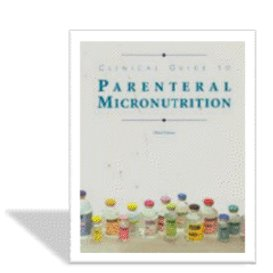 clinical guide to parenteral micronutrition - enhanced 3rd edition