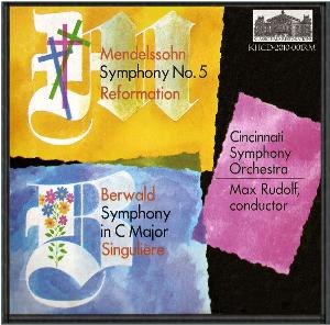 Berwald: Symphony in C Singuliere / Mendelssohn: Symphony No. 5 Reformation  - Cincinnati Symphony Orchestra/Max Rudolf | Music | Classical
