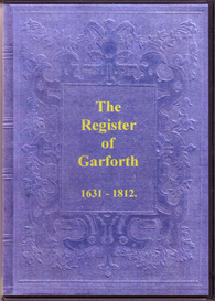 parish registers of garforth, in the west riding of yorkshire, 1631-1812.