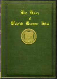 History of The Free Grammar School of Queen Elizabeth at Wakefield. | eBooks | History