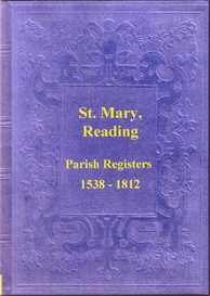 the parish registers of st. mary, reading. volumes i & ii.