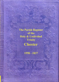the parish registers of the holy & undivided trinity, in the city of chester.