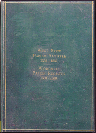 west stow parish registers, 1558 to 1850. wordwell parish registers, 1580 to 1850. with sundry notes.