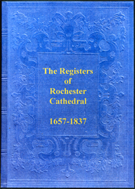 the parish registers of rochester cathedral in kent, 1657 - 1837.