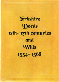 yorkshire deeds 12th -17th centuries and wills in the york registry 1554-1568