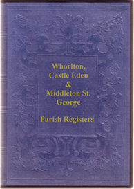 the parish registers of whorlton, castle eden and middleton st. george