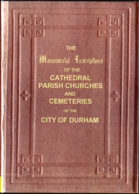 monumental inscriptions of the cathedral, parish churches and cemeteries of the city of durham.