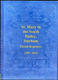 The Parish Registers of St. Mary in the South Bailey, in the City of Durham. | eBooks | Reference
