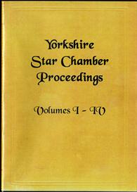 Yorkshire Star Chamber Proceedings, Volumes I, II, III & IV | eBooks | Reference