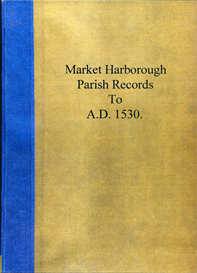 market harborough parish records to a.d. 1530.