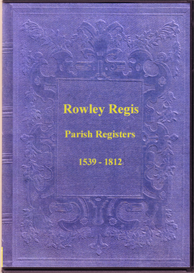 the parish registers of rowley regis, in staffordshire.