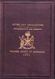 rules and regulations, office-bearers and members of the weavers society of anderston