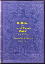 the parish registers of the parochial chapelry of burnley in the county of lancaster. 1562-1653.
