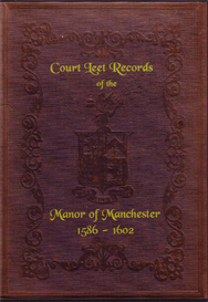 court leet records of the manor of manchester 1586 - 1602