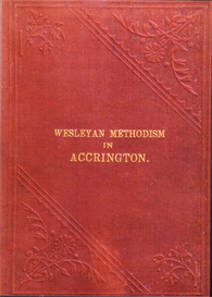 The Rise and Progress of Wesleyan Methodism in Accrington and the Neighbourhood. | eBooks | Reference